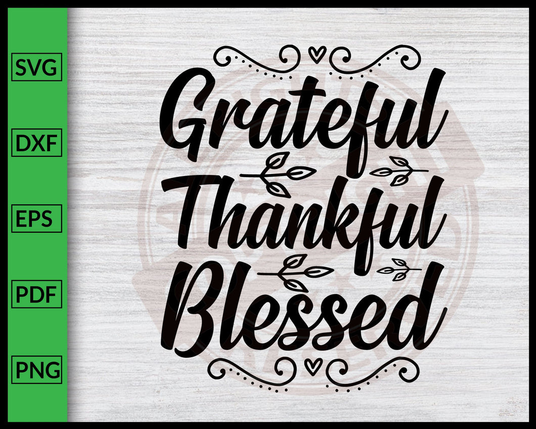 Grateful Thankful Blessed Svg Cut File For Cricut Silhouette Eps Png D Editablesvgfile