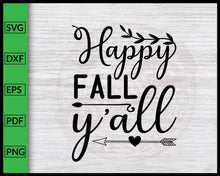 Load image into Gallery viewer, Happy Fall Y'all Svg Thanksgiving Svg Fall Svg Autumn Quotes Svg Cut File For Cricut Silhouette eps png dxf Printable Files