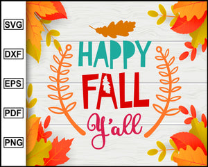 Happy Fall Y'all svg, Thanksgiving svg, Turkey day svg, Fall svg file, Autumn svg, svg cut file, Printable Files
