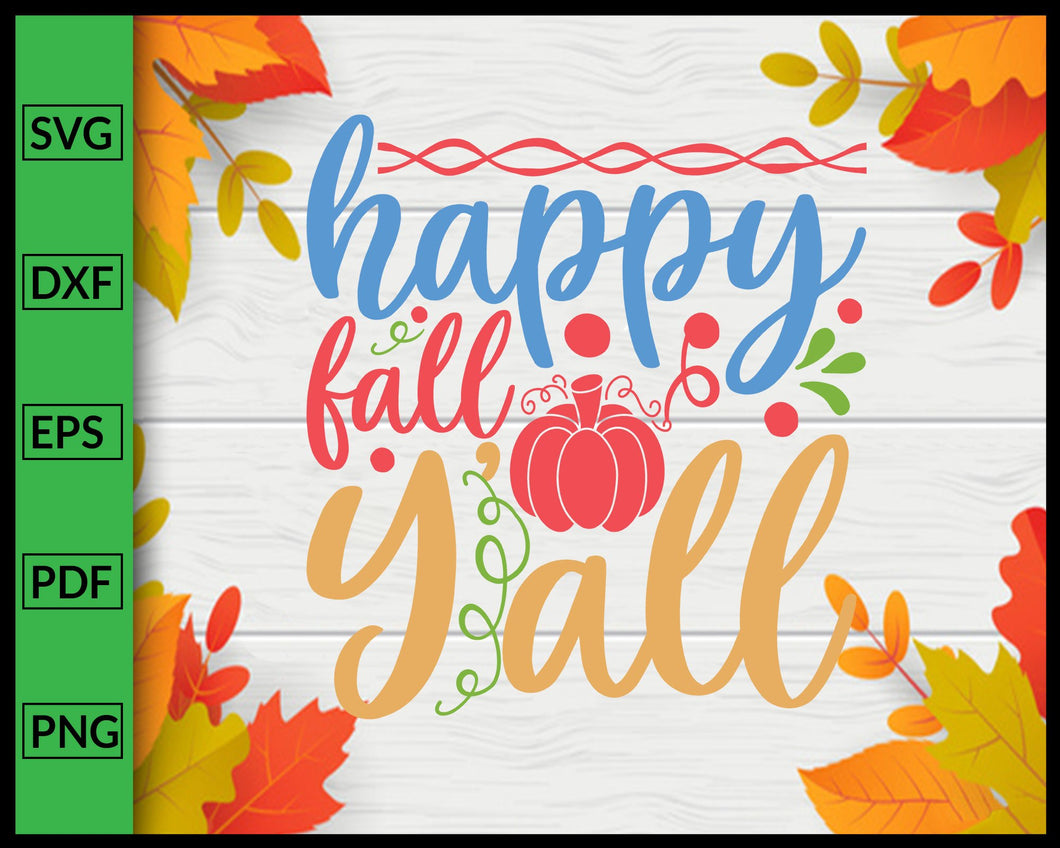 Happy Fall Y'all Svg Thanksgiving Svg Cut File For Cricut Silhouette eps png dxf Printable Files