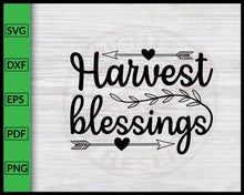 Load image into Gallery viewer, Harvest Blessings Svg Thanksgiving Svg Fall Svg Autumn Quotes Svg Cut File For Cricut Silhouette eps png dxf Printable Files