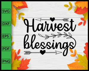 Harvest Blessings Svg Thanksgiving Svg Fall Svg Autumn Quotes Svg Cut File For Cricut Silhouette eps png dxf Printable Files