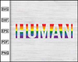 LGBTQ Svg Pride Svg Gay Pride Svg Human Svg Files for Cricut Silhouette Printable Files