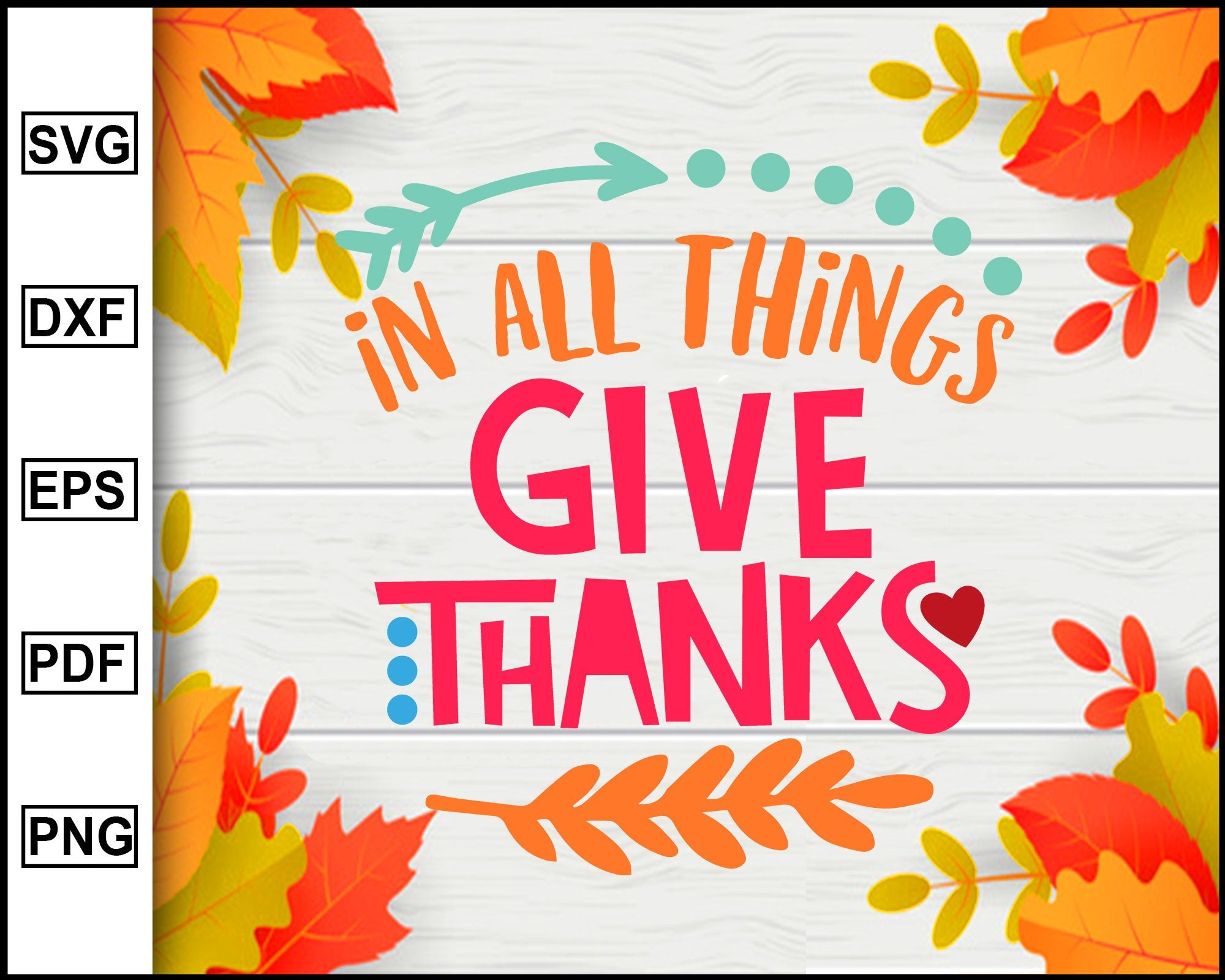 In All Things Give Thanks Svg Thanksgiving Svg Turkey Day Svg Fall Editablesvgfile