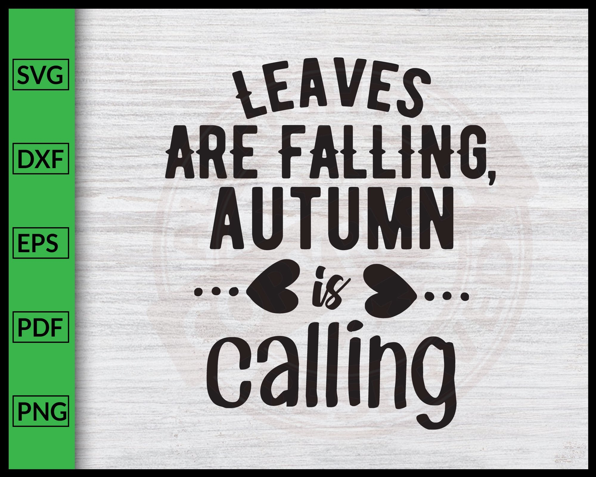 Leaves Are Falling Autumn Is Calling Svg Thanksgiving Svg Fall Svg Aut Editablesvgfile