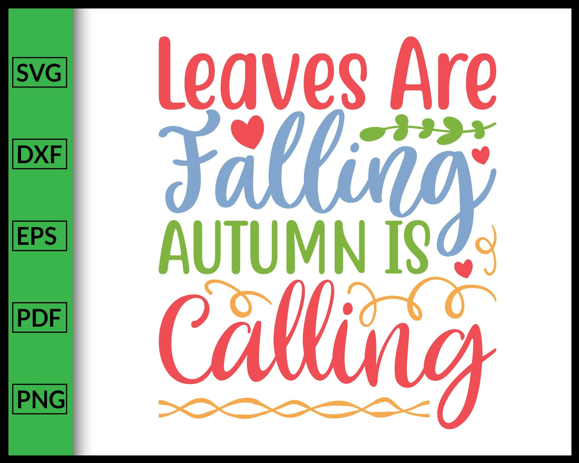 Leaves Are Falling Autumn Is Calling Svg Thanksgiving Svg Cut File For Editablesvgfile