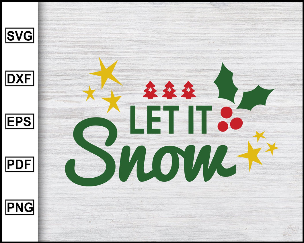 Let It Snow Svg, Christmas Svg, Christmas 2020 Svg, Xmas Svg, Funny Christmas Quotes Svg, Ugly Christmas Svg eps png dxf