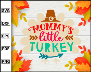 Mommy's Little Turkey svg, Thanksgiving svg, Turkey day svg, Fall svg file, Autumn svg, svg cut file, Printable Files