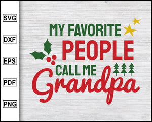 My Favorite People Call Me Grandpa Svg, Christmas Svg, Christmas 2020 Svg, Grandma Svg, Grandpa Svg, Ugly Christmas Svg eps png dxf