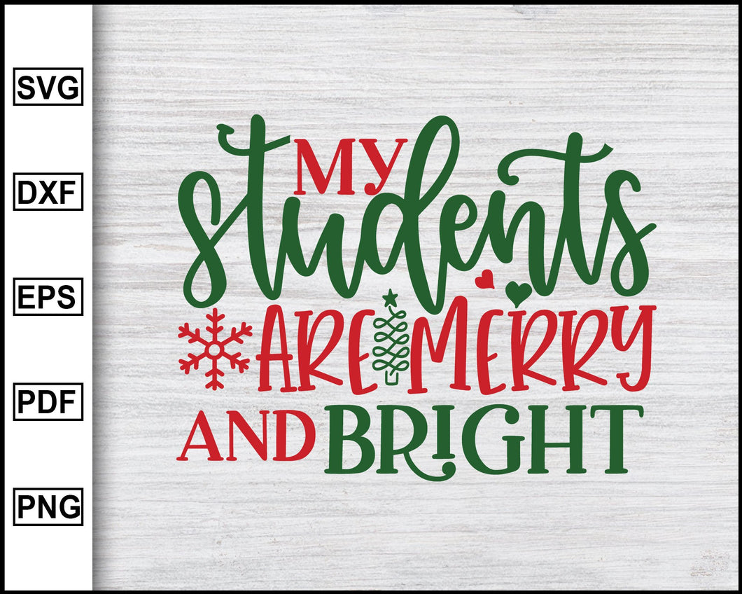 My Students Are Merry And Bright Svg, Christmas Svg, Christmas 2020 Svg, Teacher Svg, Ugly Christmas Svg eps png dxf