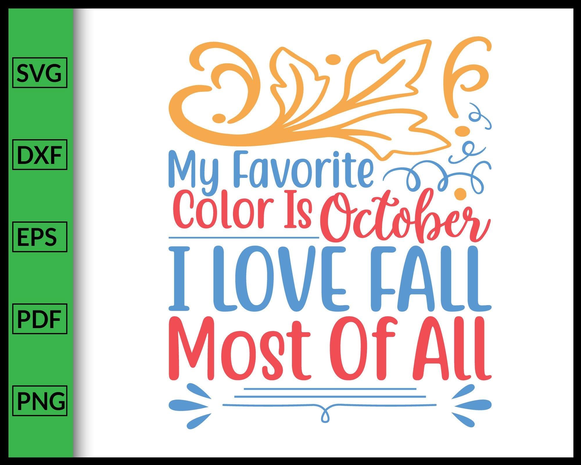 My Favorite Color Is October I Love Fall Most Of All Svg Thanksgiving Editablesvgfile
