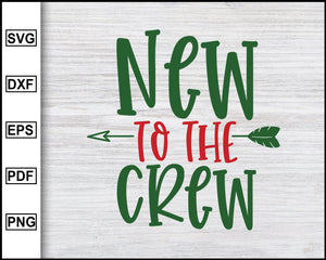 New To The Crew Svg, Christmas Svg, Christmas 2020 Svg, Xmas Svg, Funny Christmas Quotes Svg, Ugly Christmas Svg eps png dxf