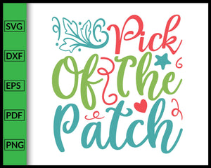 Pick Of The Patch Svg Thanksgiving Svg Cut File For Cricut Silhouette eps png dxf Printable Files