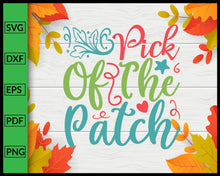 Load image into Gallery viewer, Pick Of The Patch Svg Thanksgiving Svg Cut File For Cricut Silhouette eps png dxf Printable Files