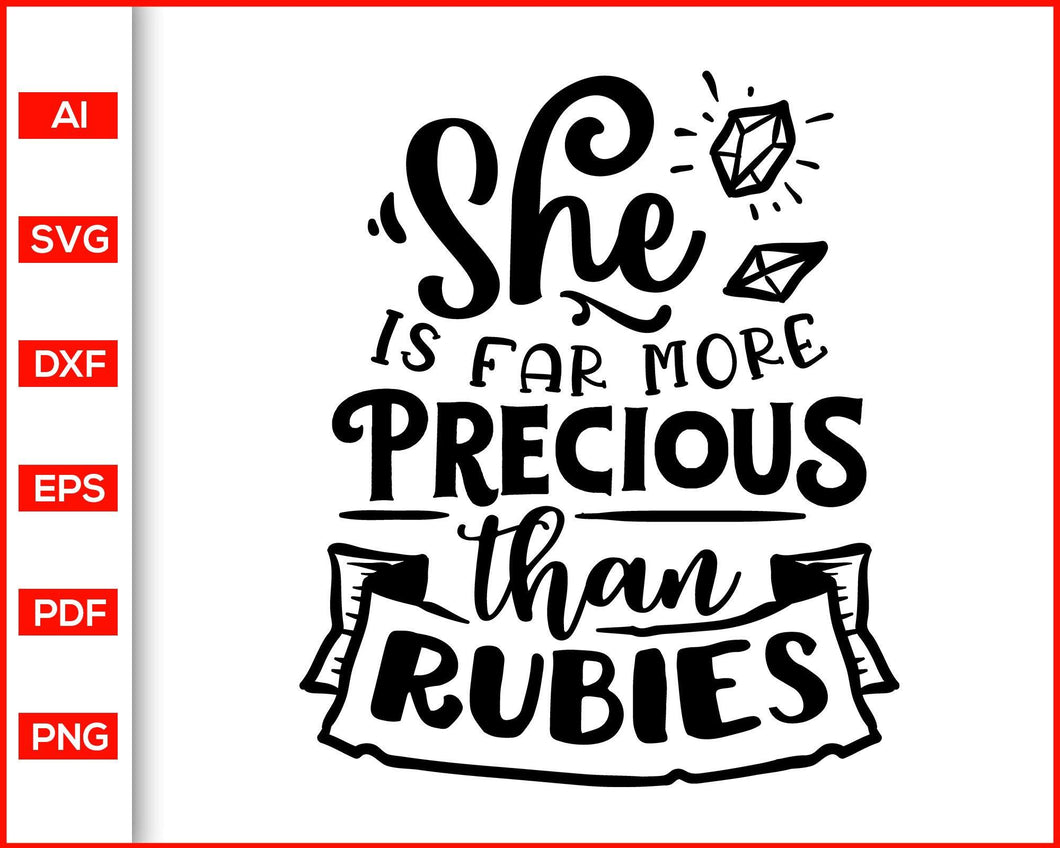 She is far more precious than rubies svg, Sassy svg, Women power, quotes svg  Feminism power svg, Lady power svg, Mom power quotes, shirts for women, women shirts, mom shirts, women power shirts, svg files for cricut, eps, png, dxf, silhouette cameo
