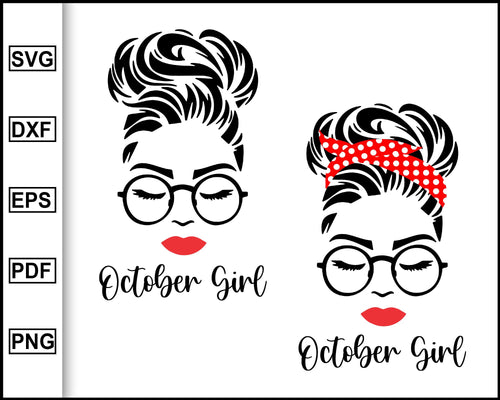 October Girl svg, Woman With Glasses Svg, October Birthday Girl svg, Girl With Bandana svg, Png Sublimation, svg for Cricut Silhouette