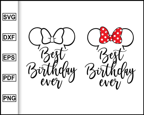 Best Birthday Ever SVG, Disney birthday svg, Birthday Mickey Mouse, Happy birthday friend, Disney happy birthday, Disney shirts for women, svg file for cricut eps png dxf silhouette cameo