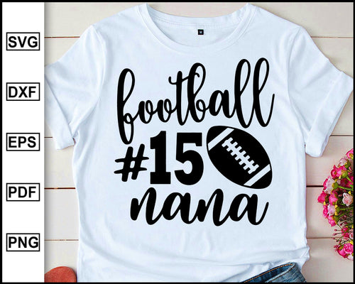 Football Nana Svg, Football Svg, Nana Svg, Football Cutting Files, Nana Silhouette And Cricut Files, Football Nana Shirt Svg, Nana Dxf Png