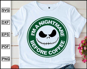I'm A Nightmare Before Coffee, Halloween SVG, Coffee Svg, Starbucks Svg, Starbucks Halloween Face, cut file for cricut eps png dxf silhouette cameo
