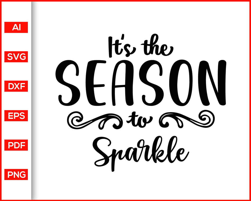 It's the season to sparkle Svg, Christmas Svg files, Svg Christmas Designs, Funny Christmas Sayings for Shirts, Svg files for cricut