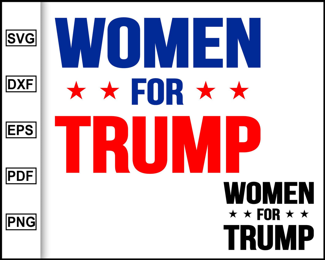 Women for Trump, Trump 2020, Trump svg, Trump silhouette, President donald trump, President 2020, Trump supporter, trump shirts, svg file for cricut eps png dxf silhouette cameo