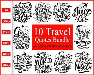 10 Travel Quotes Bundle Svg, Travel Svg, Travel quotes svg images, quotes about travel, svg files for cricut, eps, png, dxf, silhouette cameo