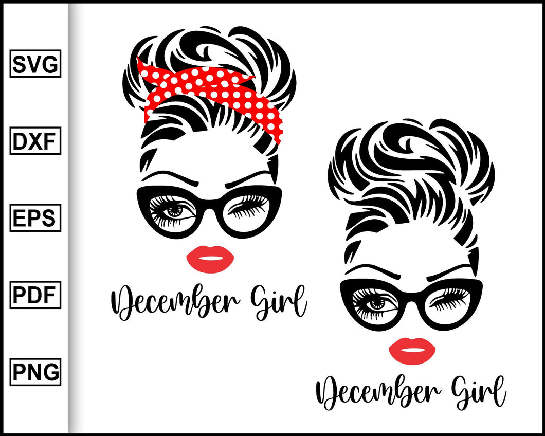 December Girl svg, Woman With Glasses Svg, December Svg, Birthday svg, Girl With Bandana svg, Birthday Girl Svg, svg for Cricut Silhouette