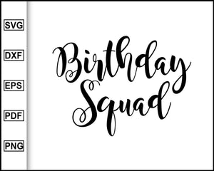Birthday Squad SVG, It's My Birthday svg, birthday svg, cricut cutting file, birthday girl svg, my birthday svg, happy birthday svg, girly