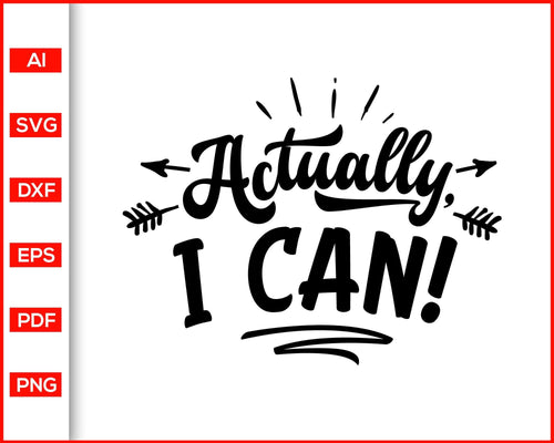 Actually I can svg, Sassy svg, Women power, quotes svg  Feminism power svg, Lady power svg, Mom power quotes, shirts for women, women shirts, mom shirts, women power shirts, svg files for cricut, eps, png, dxf, silhouette cameo