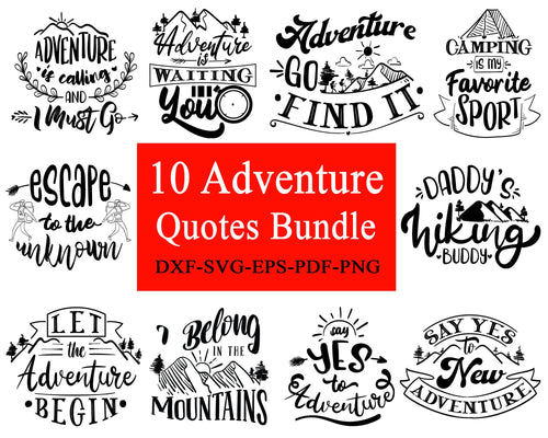 10 Adventure Quotes Bundle, Adventure Awaits, Adventure Time, Travel Quotes, Svg Bundle, svg file for cricut eps png dxf silhouette cameo