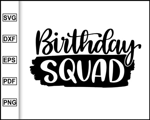 Birthday squad svg, birthday crew svg, birthday saying svg, birthday party svg, happy birthday svg, family birthday svg, kids birthday svg