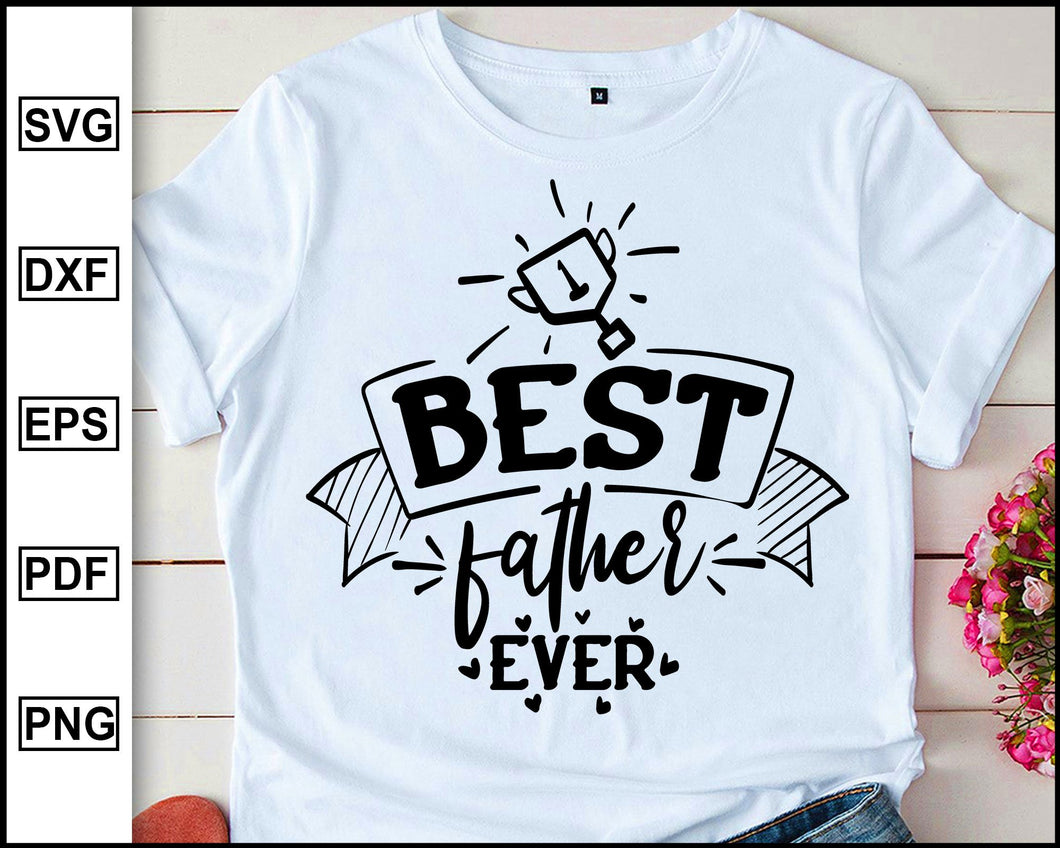 Best father ever, Daddy svg Dad svg Father svg Love my daddy svg Best dad svg Father's day svg, cut file for cricut