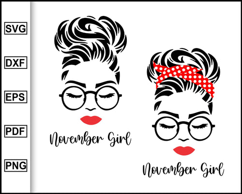November Girl svg, Woman With Glasses Svg, November Birthday Girl svg, Girl With Bandana svg, Png Sublimation, svg for Cricut Silhouette