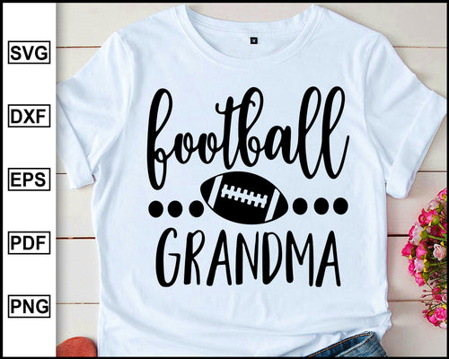Football Grandma Svg, Grandma Svg, Football Svg, Grandma Cutting Files, Grandma Silhouette and Cricut Files, Football Grandma Shirt svg