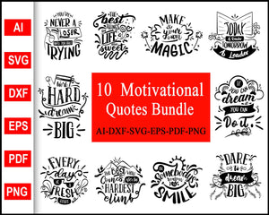 10 Motivational Quotes Bundle Svg, Motivational quotes about life, svg images, svg files for cricut, eps, png, dxf, silhouette cameo