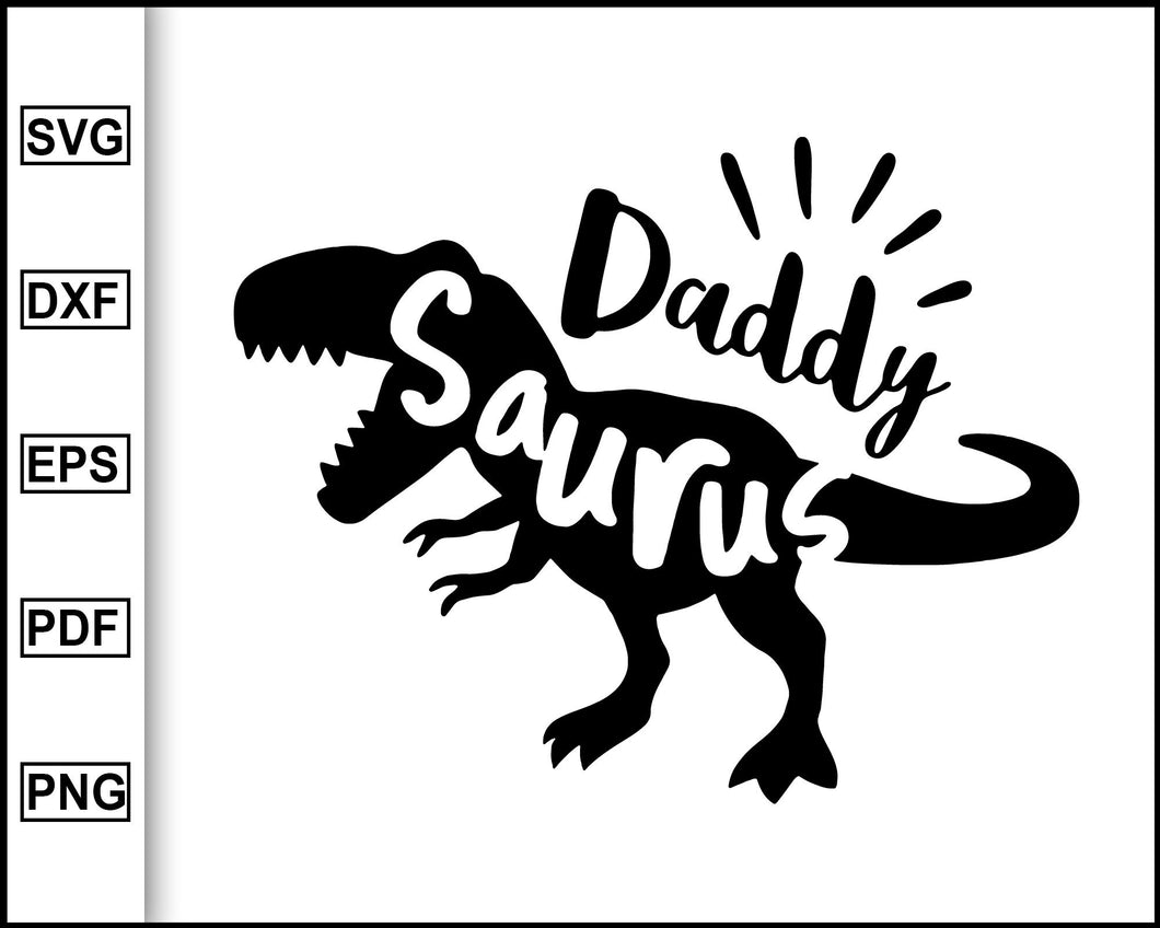 Daddy Saurus svg, Daddy svg, Daddysaurus svg, T-Rex Dinosaur Svg, Dinosaur Dad Svg, Dinosaur family, svg file for cricut eps png dxf silhouette cameo