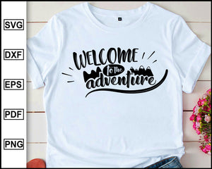 Welcome to the adventure, Camping Svg, Camper Svg, Camping World, Camping Meme Svg, Campervan Svg, RV, Campfire Funny Camping T shirt Cut File eps png dxf