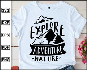 Explore adventure nature, Camping Svg, Camper Svg, Camping World, Camping Meme Svg, Campervan Svg, RV, Campfire Funny Camping T shirt Cut File eps png dxf
