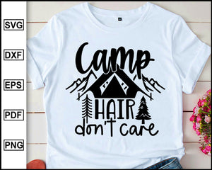 Camp hair don't care, Camping Svg, Camper Svg, Camping World, Camping Meme Svg, Campervan Svg, RV, Campfire Funny Camping T shirt Cut File eps png dxf