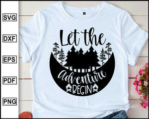 Let the adventure begin, Camping Svg, Camper Svg, Camping World, Camping Meme Svg, Campervan Svg, RV, Campfire Funny Camping T shirt Cut File eps png dxf