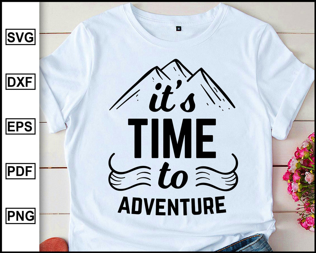 It's time to adventure, Camping Svg, Camper Svg, Camping World, Camping Meme Svg, Campervan Svg, RV, Campfire Funny Camping T shirt Cut File eps png dxf