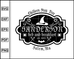 Sanderson Sisters Bed and Breakfast digital sign for Halloween shirt and wall decor, Disney Halloween cricut and silhouette cricut eps png dxf printable files