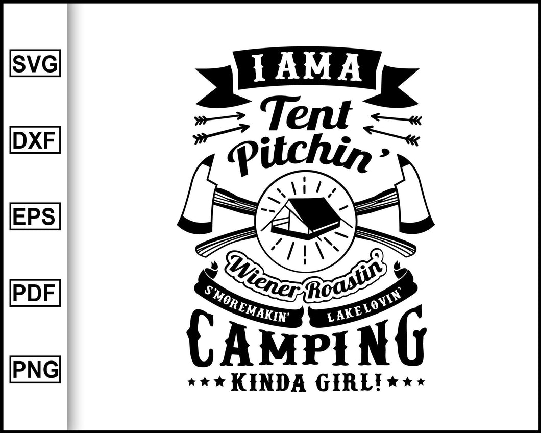 I Am A Tent Pitchin svg, Camping Svg, Camping Quotes Svg, cut file for cricut eps png dxf silhouette cameo