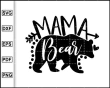 Load image into Gallery viewer, Mama Bear Svg, Mom svg, Bear Svg, Funny Quotes, Mom Quotes, Mother t-shirt, Mama Bear cut file for cricut eps png dxf silhouette cameo