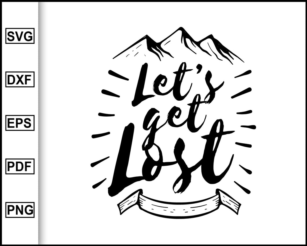 Let's get lost svg, Camping Svg, Camping Quotes Svg, cut file for cricut eps png dxf silhouette cameo