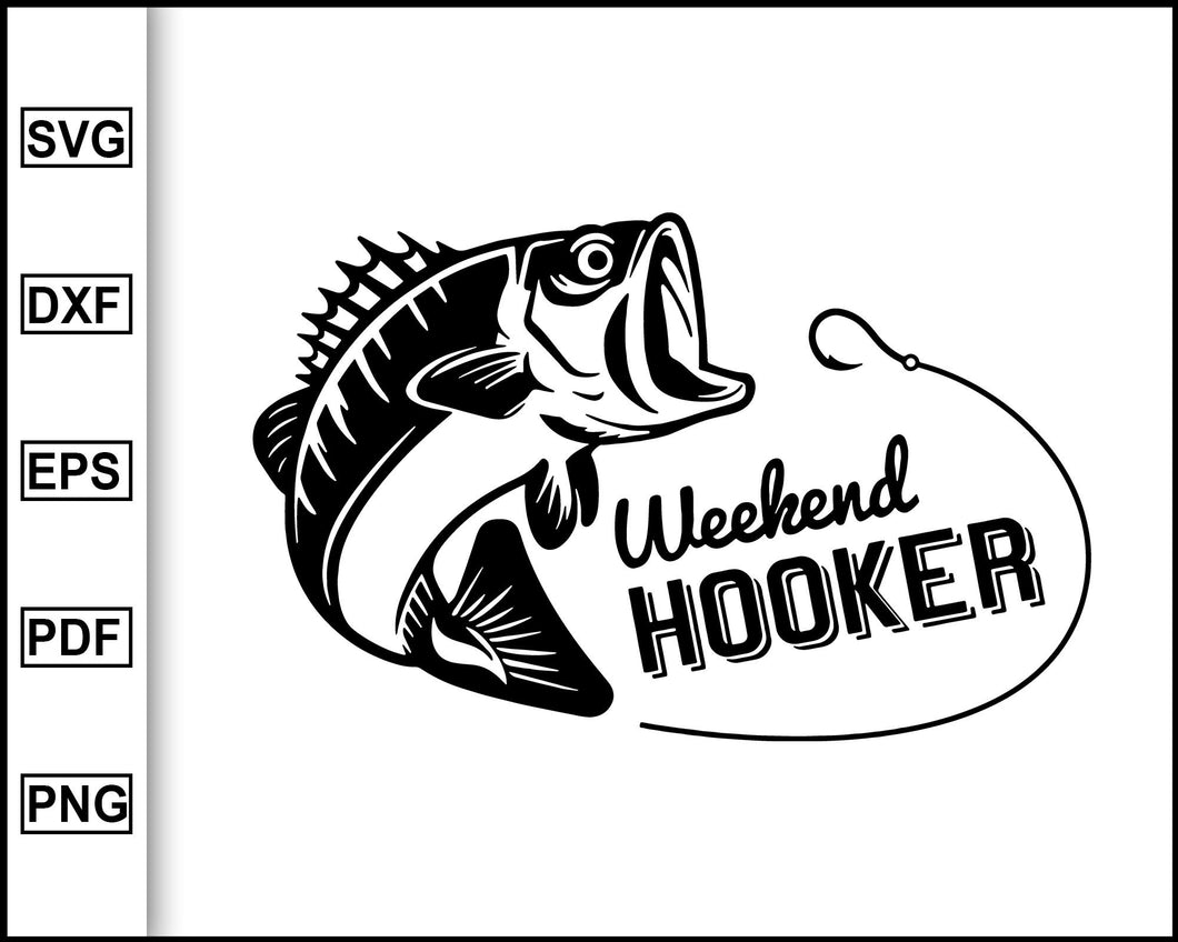 Weekend Hooker SVG, Weekend Hooker Cut File, Father's Day Svg Dad Svg Weekend Hooker Clip Art, Fisher Svg Funny Fishing SVG Sea Bass Fish cut file for cricut eps png dxf silhouette cameo