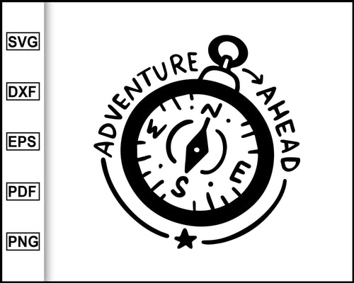 Adventure ahead svg, Camping Svg, Camping Quotes Svg, cut file for cricut eps png dxf silhouette cameo