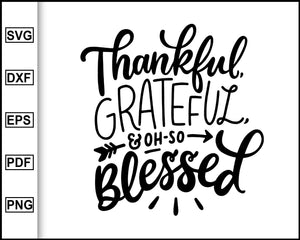 Thankful And Blessed SVG, Thanksgiving Quote SVG, Fall Sayings Svg, cut file for cricut eps png dxf silhouette cameo