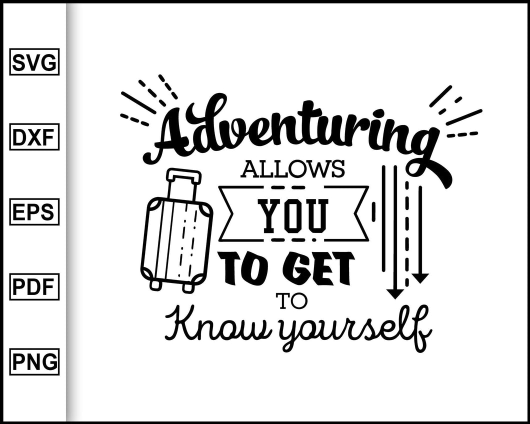 Adventuring allows you to get to know yourself svg, Camping Svg, Camping Quotes Svg, cut file for cricut eps png dxf silhouette cameo