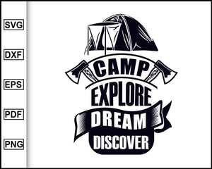 Camp Explore svg, Camping Svg, Camping Quotes Svg, cut file for cricut eps png dxf silhouette cameo